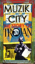 Muzik City - The Story Of Trojan